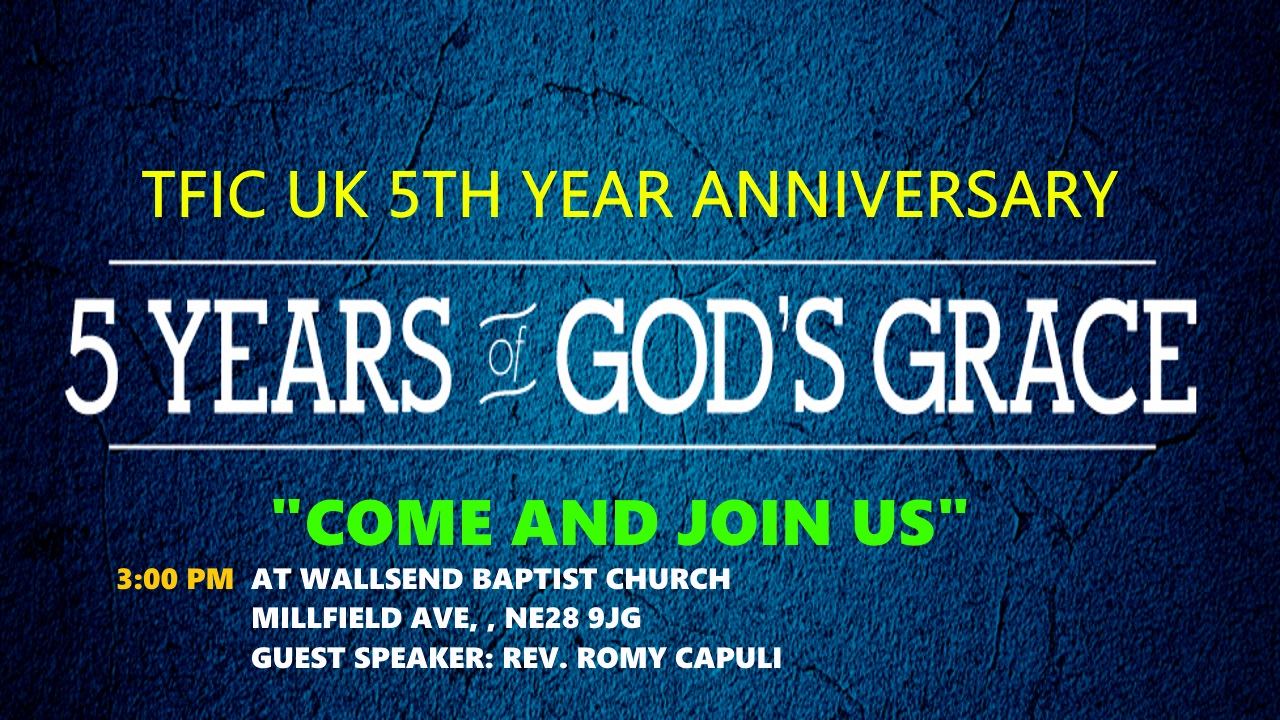 TFIC@UK 5TH YEAR ANNIVERSARY CELEBRATION! @ WALLSEND BAPTIST CHURCH | England | United Kingdom