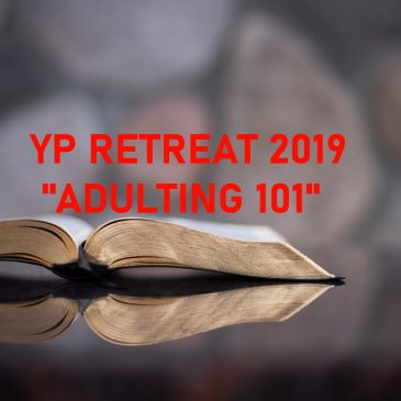 "TFIC YP GROUP RETREAT 2019- ""ADULTING 101"" THE STRUGGLE IS REAL!"