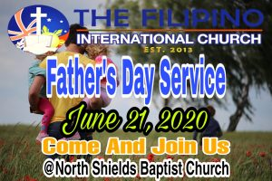 TFIC UK FATHER'S DAY SERVICE  2020 @ NORTH SHIELDS BAPTIST CHURCH